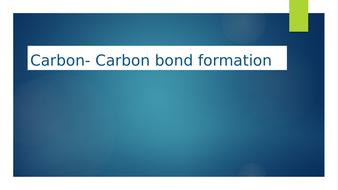 Carbon-Carbon bond Formation OCR Module 6