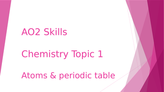 AO2 skills revision - Chemistry Topic 1
