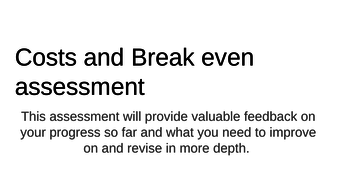 BTEC Business Finance- Costs and Break even Assessment