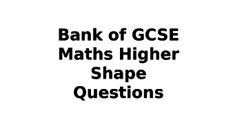 Bank-of-GCSE-Higher-Shape-Exam-Questions.pptx