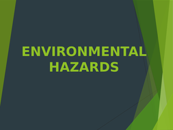 This is a power point presentation on the various types of environmental hazards that can occur.