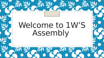 Welcome-to-1W-S-Assembly.pptx
