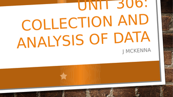 Collection and Analysis of Data - Unit 306 City and Guilds