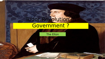 Henry VIII - Elton hypothesis (Tudor Revolution in government) 1530s