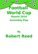 Football World Cup Russia 2018 KS2 Assembly Playscript by Robert Reed