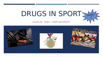 NEW A-Level PE - Drugs in Sport (Year 2) - Lesson 2