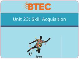 BTEC Sport Level 3 Unit 23 A - Skill Acquisition PowerPoints