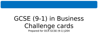 GCSE Business Revision and Challenge cards for OCR GCSE (9-1) J204