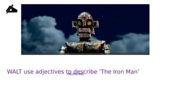 The Iron Man - description lesson  (Big Write )