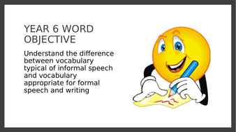 Year 6 SPAG PPT and Assessment: Formal and Informal Vocabulary