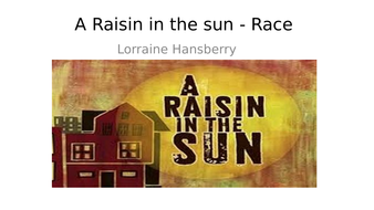 'A Raisin in the Sun' Revision notes on theme of Race A Level English Language & Literature