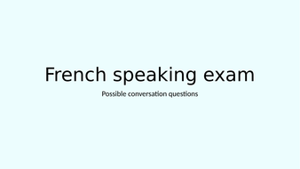 Possible conversation questions (speaking exam, French, AQA)
