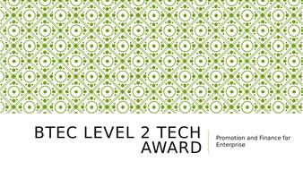 BTEC Level 2 Tech Award in Enterprise:  Unit 3- Promotion and Finance for Enterprise