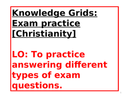 Christianity-Beliefs--teachings-and-practices-Exam-sample-Questions-and-structured-Grids-with-scaffolding.ppt