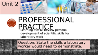 Pearson BTEC-Applied science-UNIT 2D-Professional practice