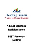 A-Level-Business-Revision-Notes-(PEST-Factors---Political).pdf