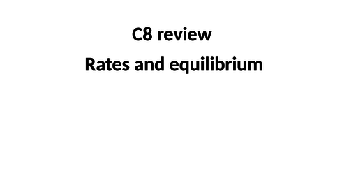 New 9-1 GCSE Chemistry C8 Rates and Equilibrium Higher/Foundation revision