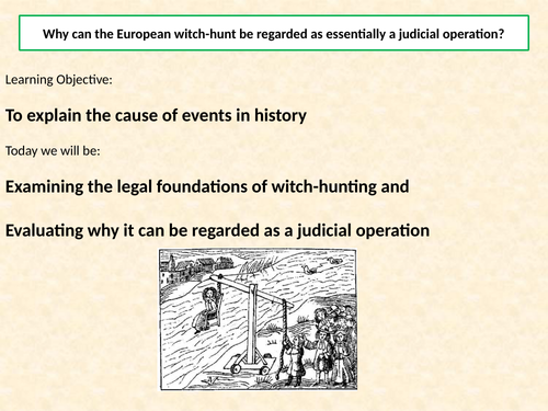 AQA A Level: NEA Component 3: Witchcraft c.1560-1660, Lesson 4 - Legal foundations of witch-hunting