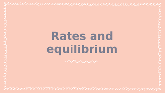 C8---Rates-and-equilibrium.pptx