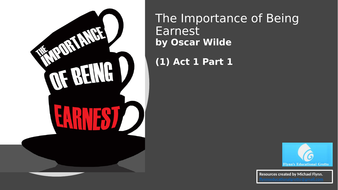 The-Importance-of-Being-Earnest-(1)-Act-1-Part-1-2018.pptx