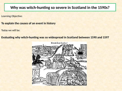 AQA A Level: NEA Component 3: Witchcraft c.1560-1660, Lesson 13 – James VI and Scottish witches