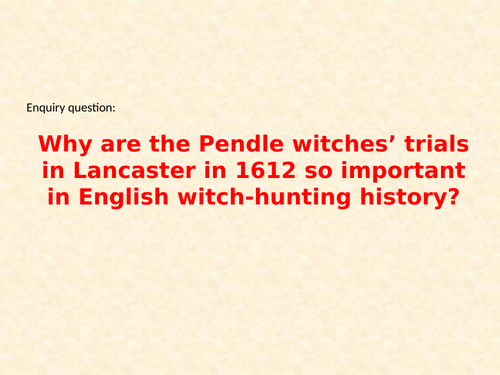 AQA A Level: NEA Component 3: Witchcraft c.1560-1660, Lesson 14 – Lancashire witches, 1612
