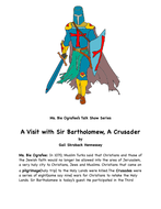 Crusades: A Visit with Sir Bartholomew, A Crusader(A Reader's Theater Script)