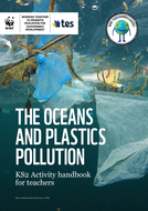 WWF-Oceans-and-Plastics-KS2-Handbook-for-Teacher.pdf