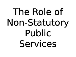 The Role of Non-Statutory Public Services in the UK by