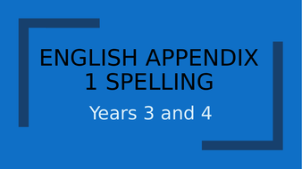 Year 3 and 4 Spelling Rules PPT