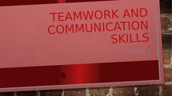 Lesson-3-Teamwork-AND-COMMUNICATION-SKILLS.pptx