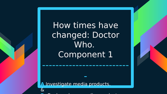 Lesson-9--How-times-have-changed_-Doctor-Who.pptx
