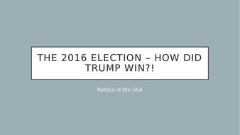 AQA politics - How did Trump win in 2016?