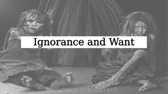 ignorance and want