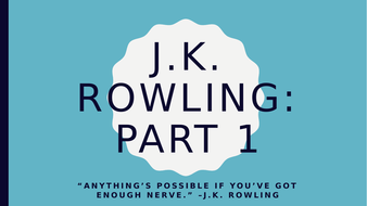 J.K. Rowling Part 1 PPT