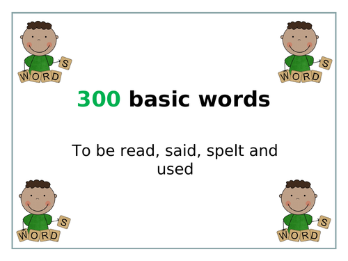 300 basic words to be read, said, spelt and used