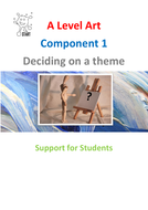 ART. AQA A Level Art. How to choose a Component 1 Theme