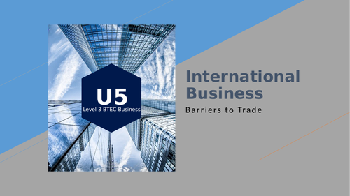 BTEC Level 3 Business: International Business - Barriers to Trade