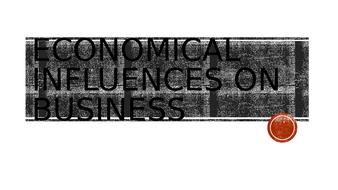 Economical-Influences-on-Business.pptx