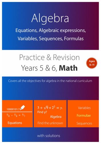 ALGEBRA: Equations, Algebraic expressions, Variables, Sequences, Formulas (Yr 5 & 6)