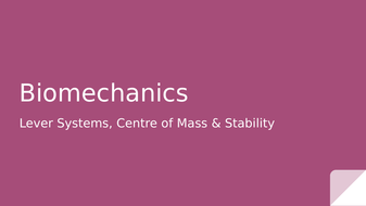 5.-Biomechanics_-Lever-Systems--Centre-of-Mass---Stability.pptx