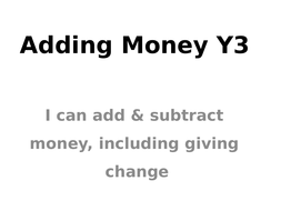 Money Year3&4: Do It, Deepen It, Challenge sheets, Powerpoint PLUS adding money card game