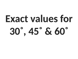 Exact-values-for-30-45-and-60-degrees.pptx