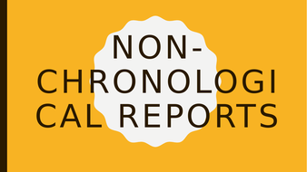 Features of a non-chronological report