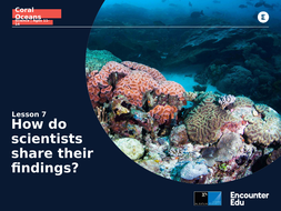 Coral-Oceans-Science-11-14-L7-Slideshow-How-do-scientists-share-their-findings.pptx