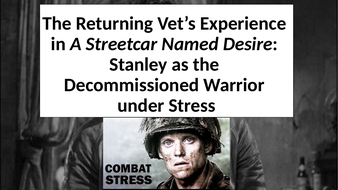 A-Streetcar-Named-Desire_-Stanley-and-the-Returning-Vet-s-Experience-.pptx