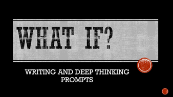 WHAT IF? DEEP THINKING QUESTIONS