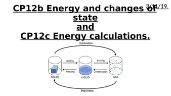 CP12b and CP12c Energy and changes of state and Energy calculations Edexcel GCSE 9-1