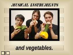 Musical instruments and vegetables.