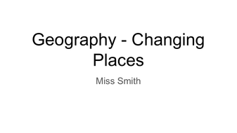 AQA A Level Geography - Changing Places Unit